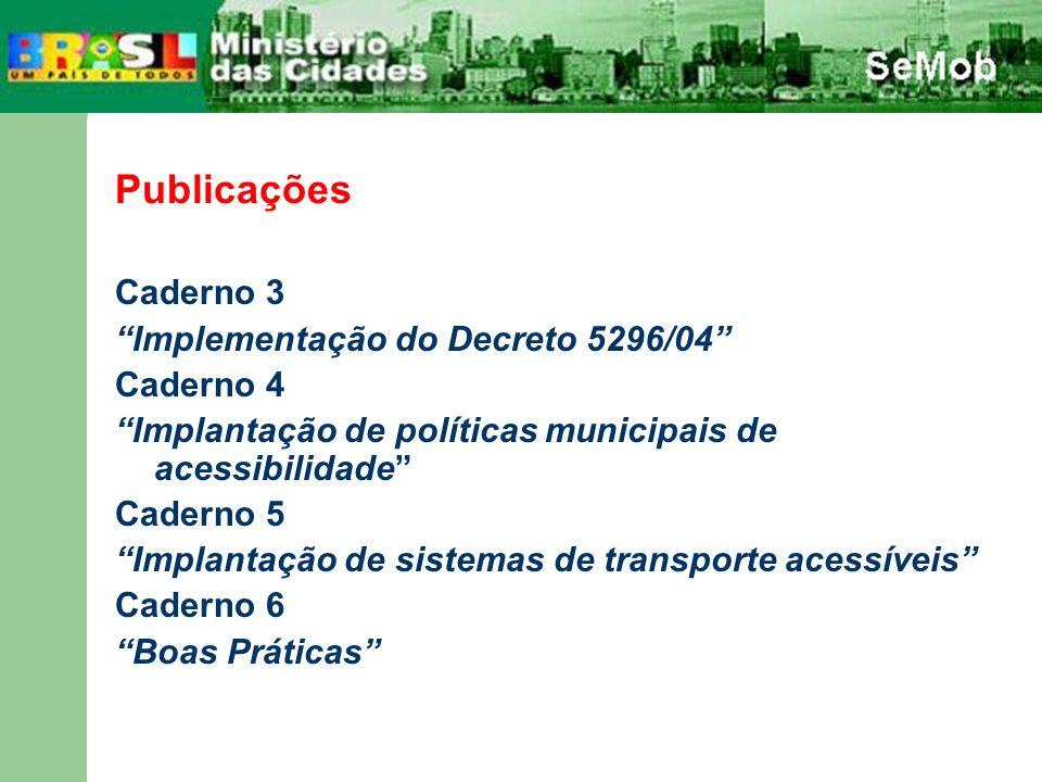 Publicações Caderno 3 Implementação do Decreto 5296/04 Caderno 4