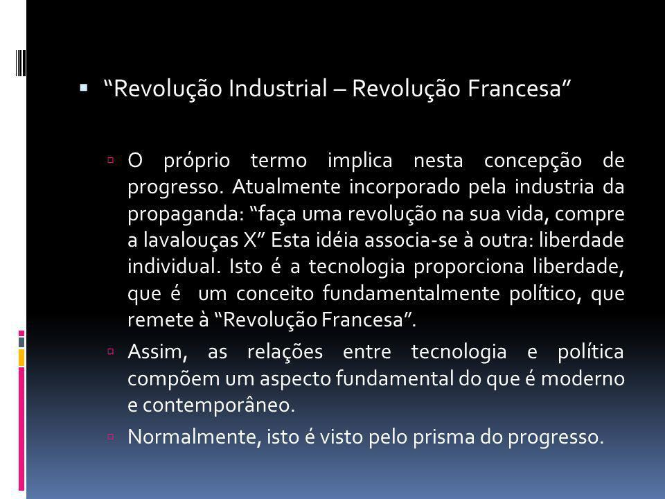 Revolução Industrial – Revolução Francesa