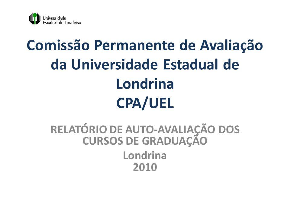 RELATÓRIO DE AUTO-AVALIAÇÃO DOS CURSOS DE GRADUAÇÃO Londrina 2010