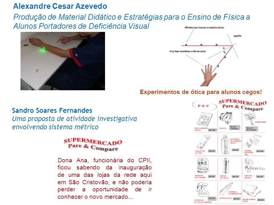 Alexandre Cesar Azevedo Produção de Material Didático e Estratégias para o Ensino de Física a Alunos Portadores de Deficiência Visual