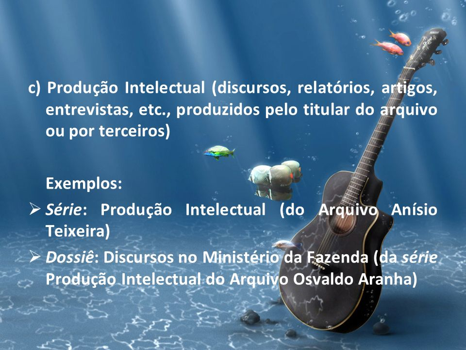 c) Produção Intelectual (discursos, relatórios, artigos, entrevistas, etc., produzidos pelo titular do arquivo ou por terceiros)