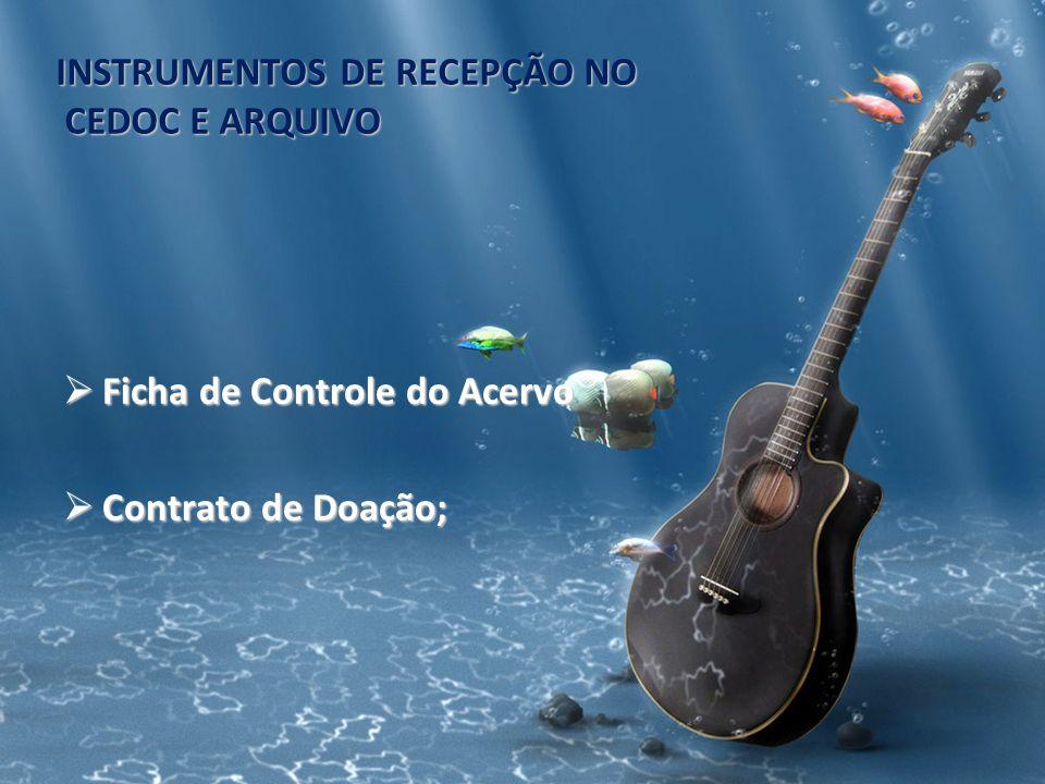INSTRUMENTOS DE RECEPÇÃO NO CEDOC E ARQUIVO