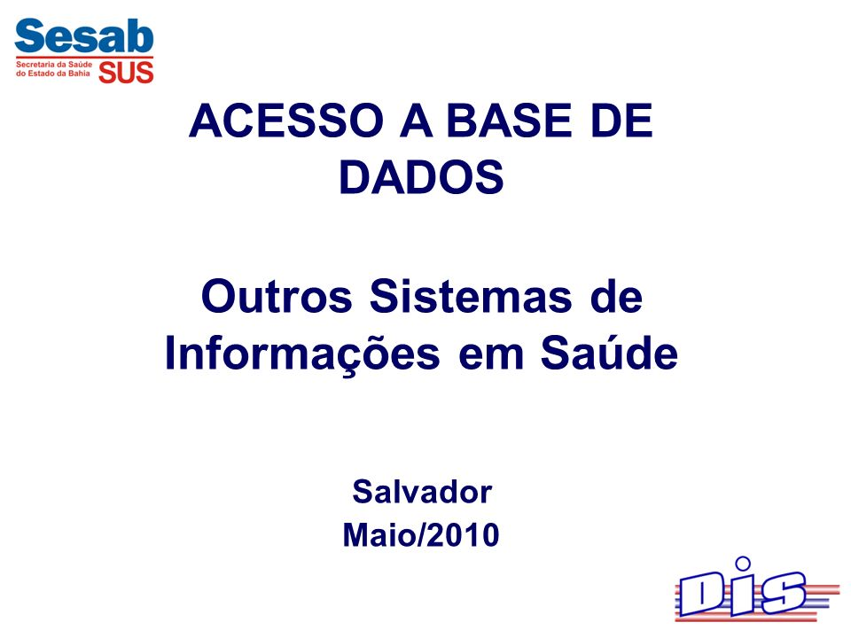 Outros Sistemas de Informações em Saúde