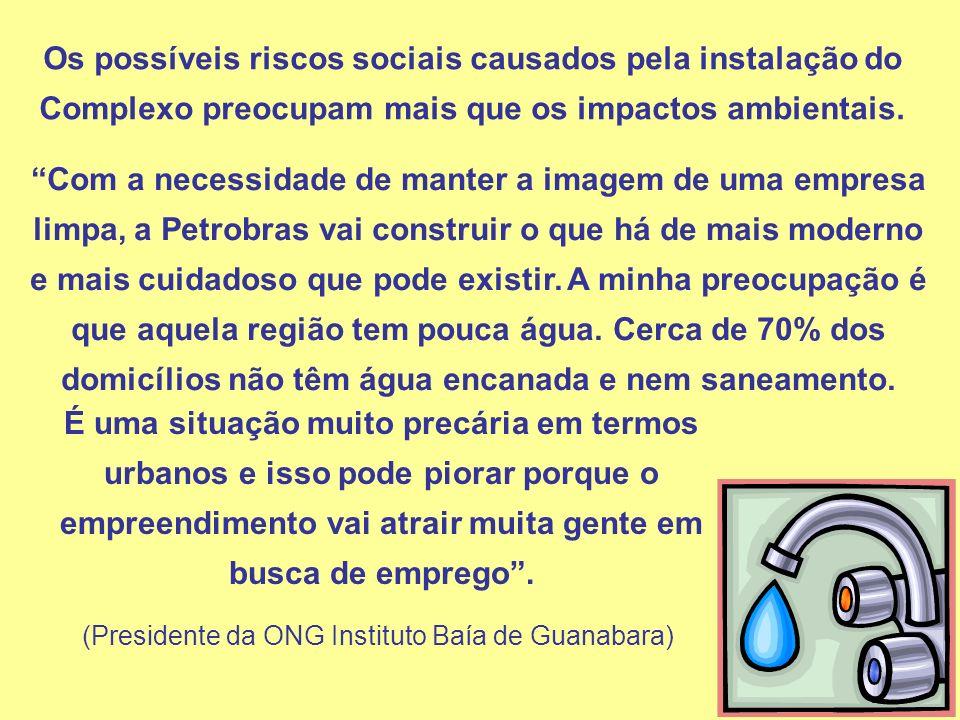 (Presidente da ONG Instituto Baía de Guanabara)