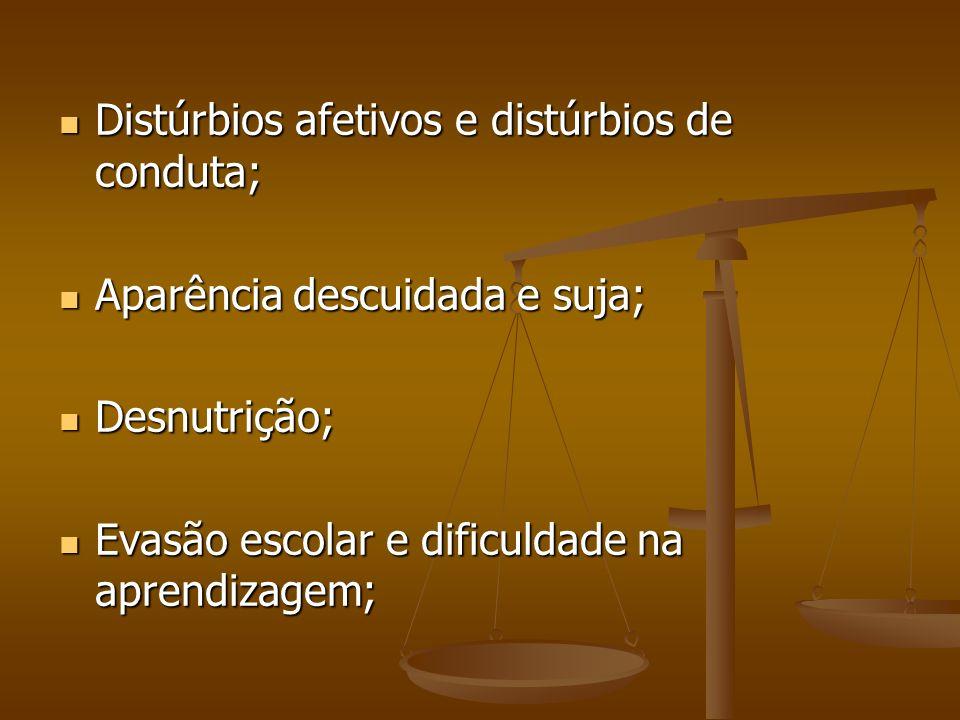 Distúrbios afetivos e distúrbios de conduta;