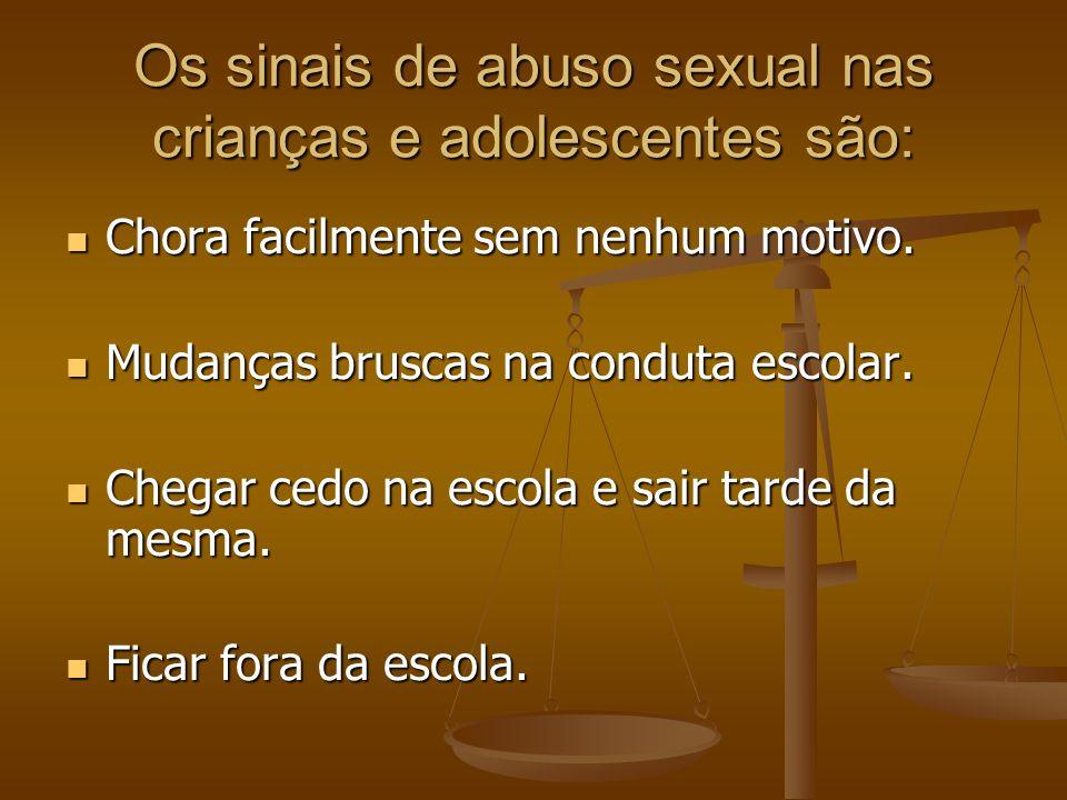 Os sinais de abuso sexual nas crianças e adolescentes são:
