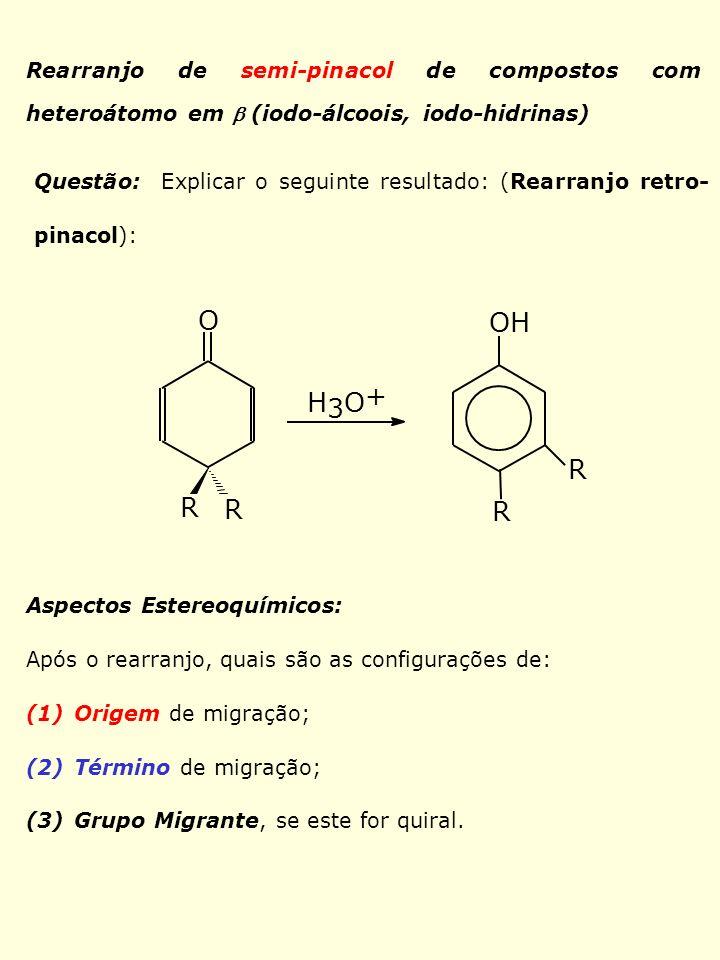 Rearranjo de semi-pinacol de compostos com heteroátomo em  (iodo-álcoois, iodo-hidrinas)
