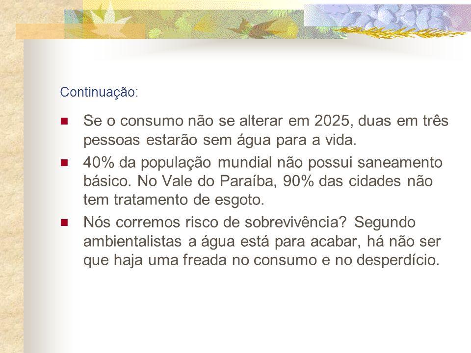 Continuação: Se o consumo não se alterar em 2025, duas em três pessoas estarão sem água para a vida.