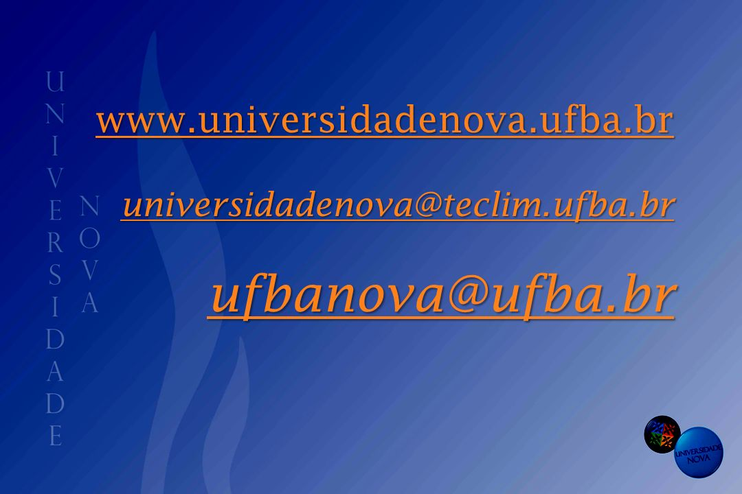 ufbanova@ufba.br www.universidadenova.ufba.br