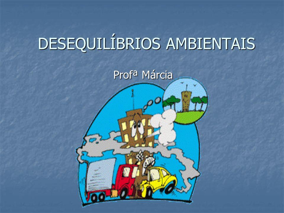 DESEQUILÍBRIOS AMBIENTAIS