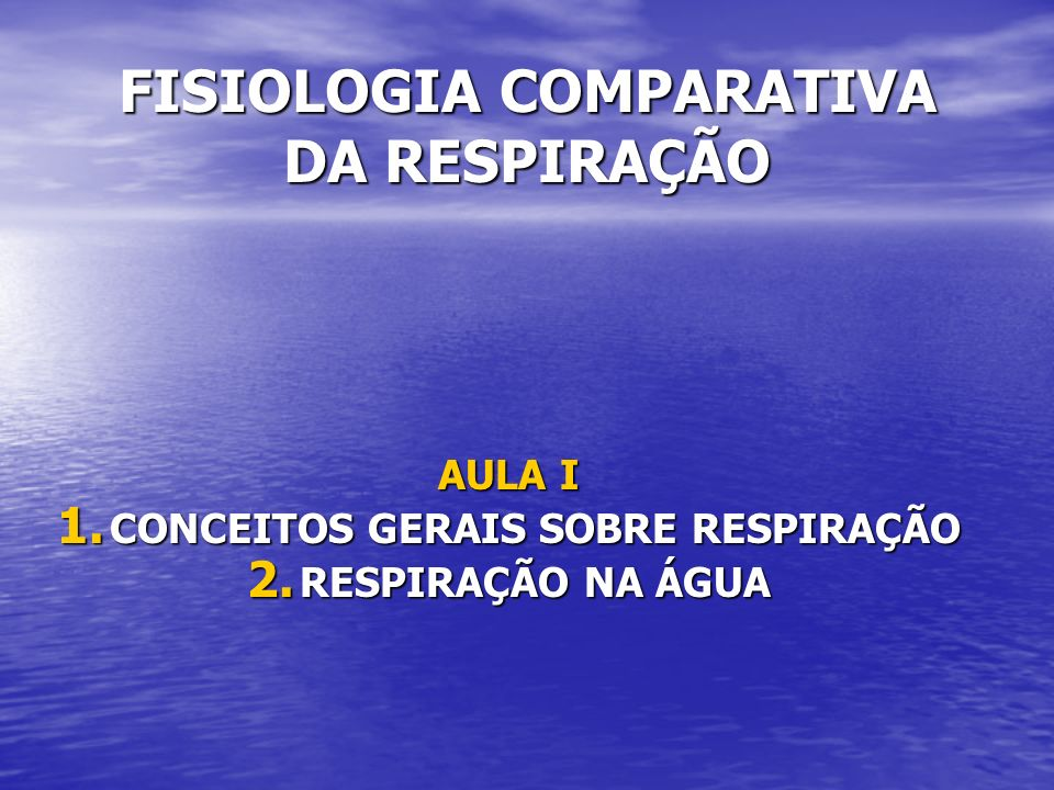 FISIOLOGIA COMPARATIVA DA RESPIRAÇÃO