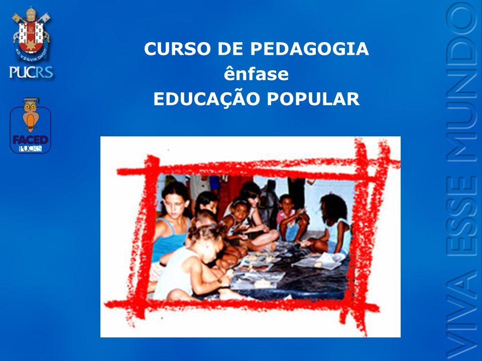 CURSO DE PEDAGOGIA ênfase EDUCAÇÃO POPULAR