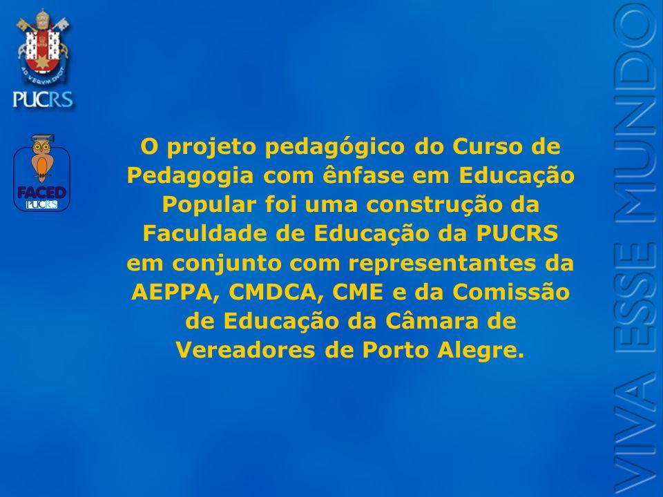 O projeto pedagógico do Curso de Pedagogia com ênfase em Educação Popular foi uma construção da Faculdade de Educação da PUCRS em conjunto com representantes da AEPPA, CMDCA, CME e da Comissão de Educação da Câmara de Vereadores de Porto Alegre.