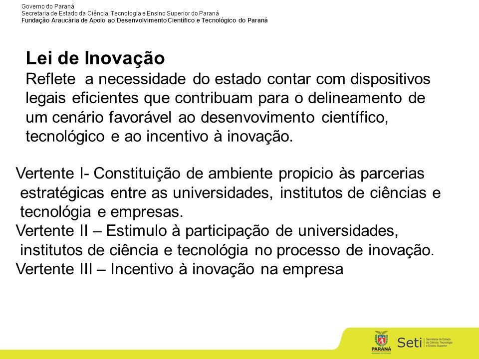 Lei de Inovação Reflete a necessidade do estado contar com dispositivos. legais eficientes que contribuam para o delineamento de.