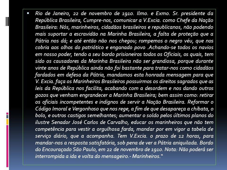 Rio de Janeiro, 22 de novembro de 1910. Ilmo. e Exmo. Sr
