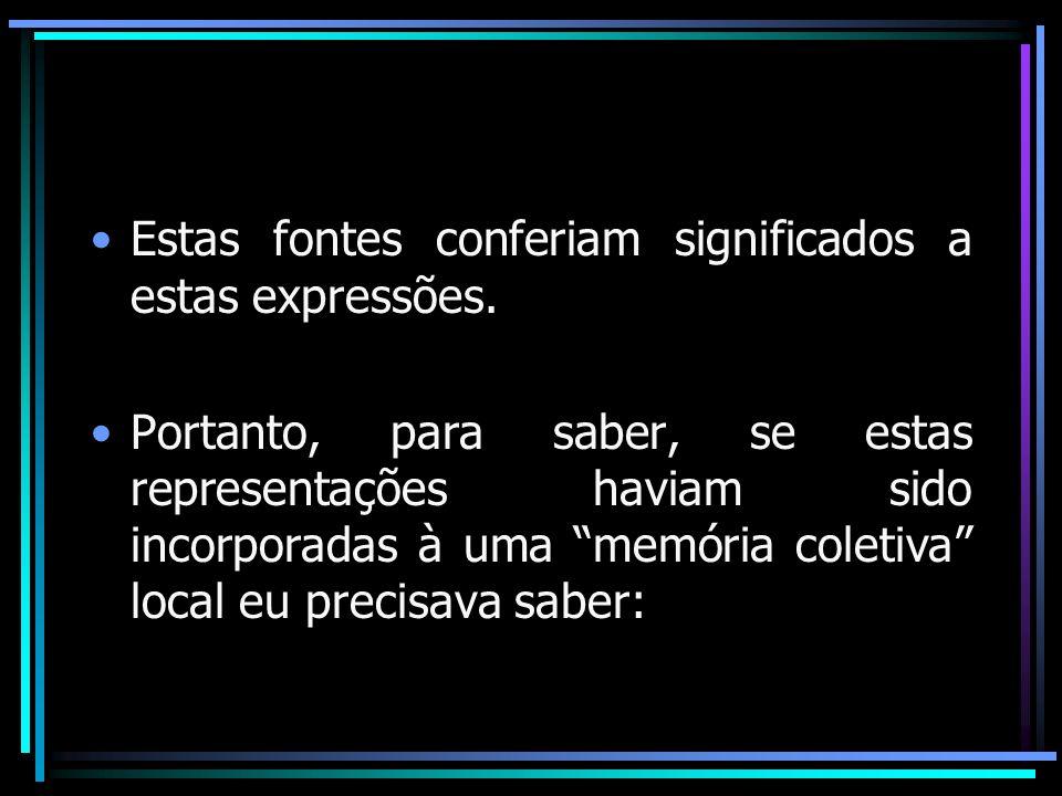 Estas fontes conferiam significados a estas expressões.