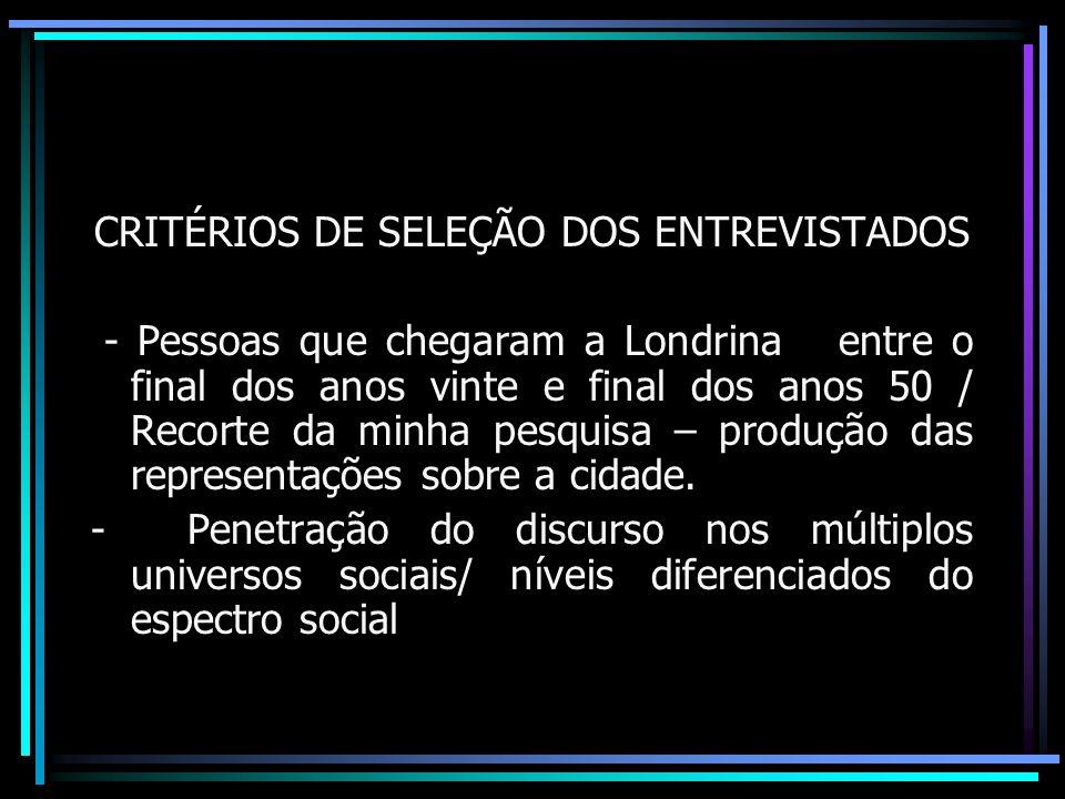 CRITÉRIOS DE SELEÇÃO DOS ENTREVISTADOS