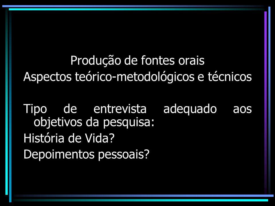 Produção de fontes orais Aspectos teórico-metodológicos e técnicos