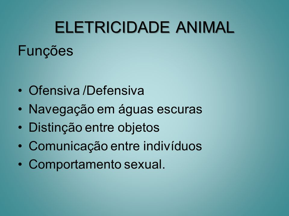 ELETRICIDADE ANIMAL Funções Ofensiva /Defensiva