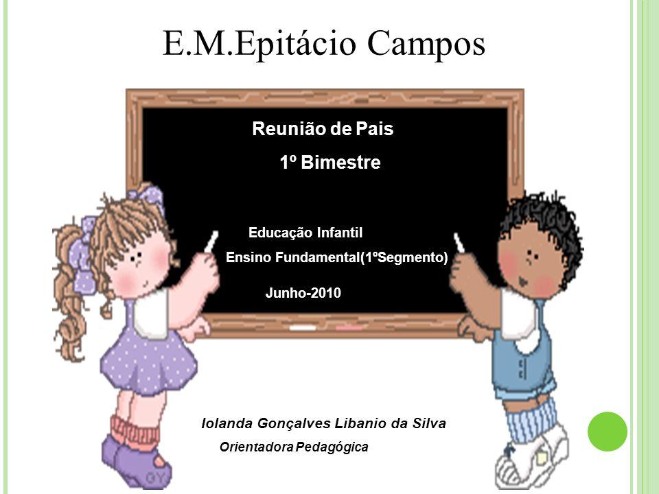 E.M.Epitácio Campos 1º Bimestre Reunião de Pais
