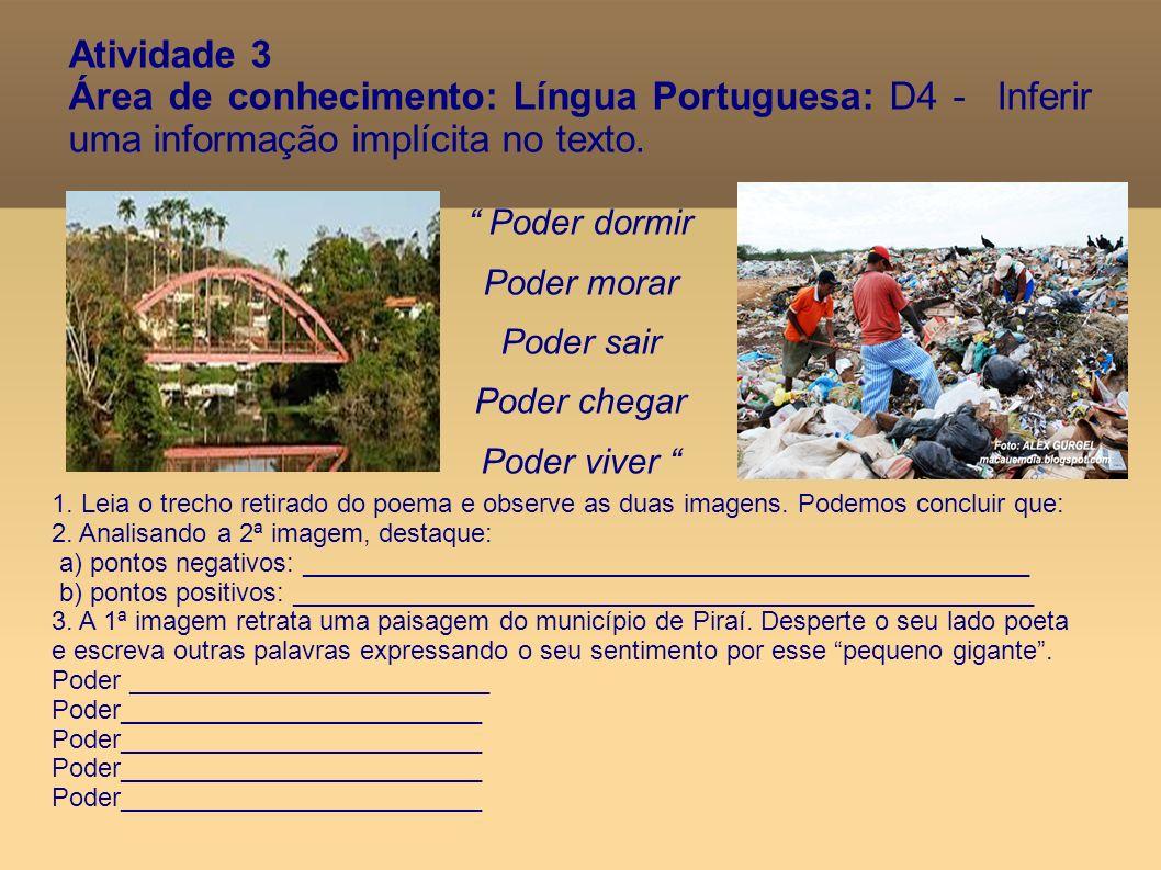 Atividade 3 Área de conhecimento: Língua Portuguesa: D4 - Inferir uma informação implícita no texto.