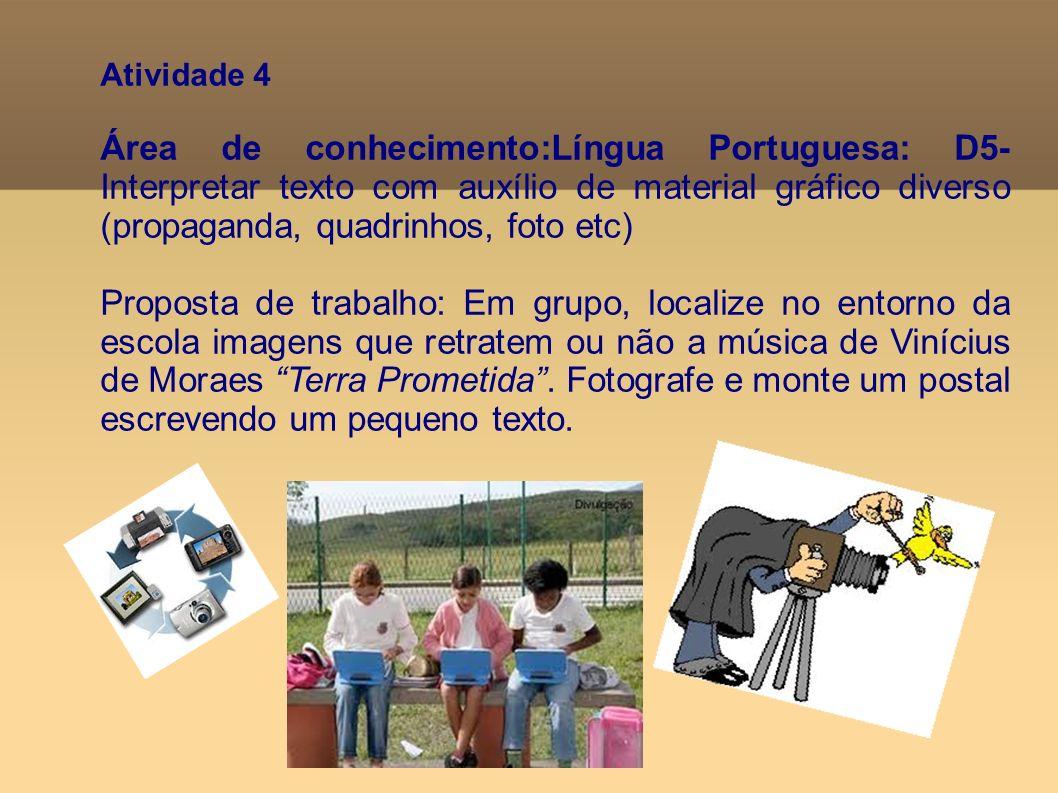 Atividade 4 Área de conhecimento:Língua Portuguesa: D5- Interpretar texto com auxílio de material gráfico diverso (propaganda, quadrinhos, foto etc)