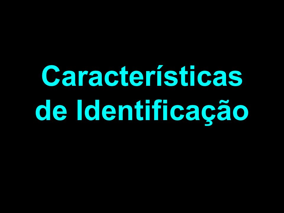 Características de Identificação
