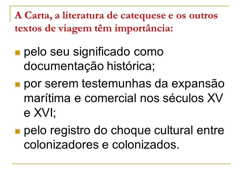 pelo seu significado como documentação histórica;