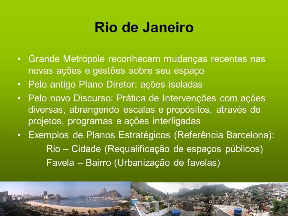 Rio de Janeiro Grande Metrópole reconhecem mudanças recentes nas novas ações e gestões sobre seu espaço.