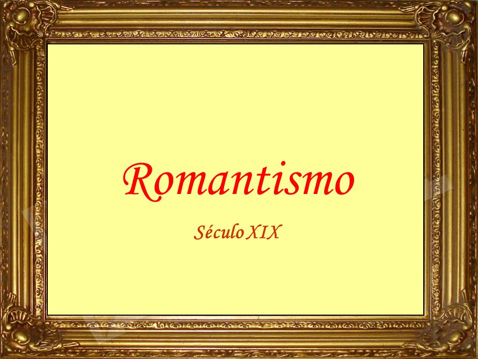Romantismo Século XIX