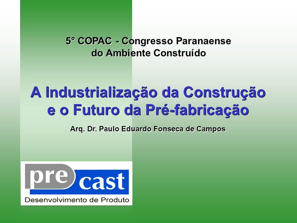 A Industrialização da Construção e o Futuro da Pré-fabricação
