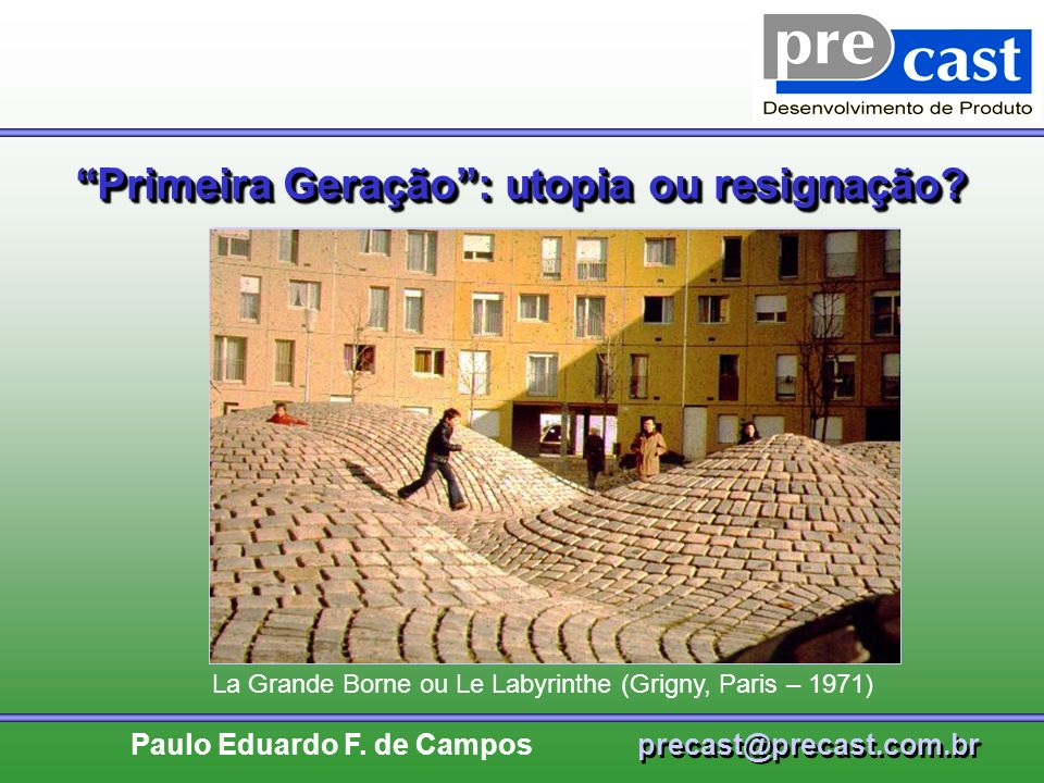 Primeira Geração : utopia ou resignação