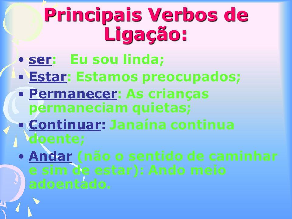 Principais Verbos de Ligação: