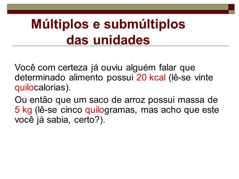 Múltiplos e submúltiplos das unidades
