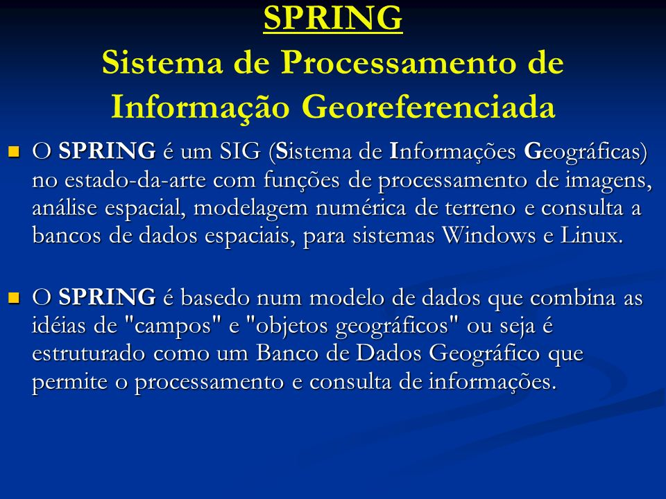 SPRING Sistema de Processamento de Informação Georeferenciada