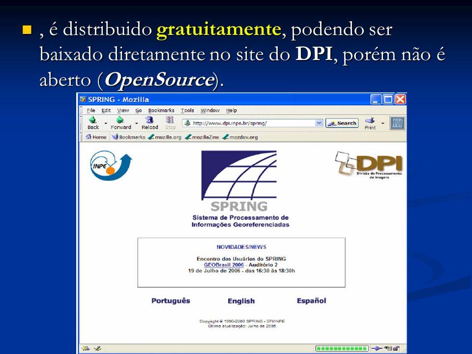 , é distribuido gratuitamente, podendo ser baixado diretamente no site do DPI, porém não é aberto (OpenSource).