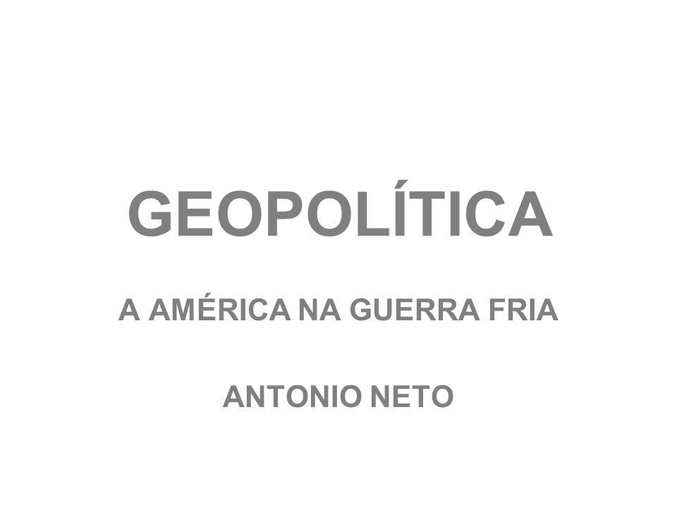 A AMÉRICA NA GUERRA FRIA ANTONIO NETO