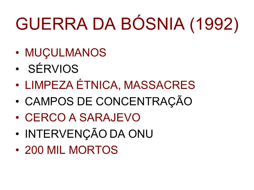 GUERRA DA BÓSNIA (1992) MUÇULMANOS SÉRVIOS LIMPEZA ÉTNICA, MASSACRES
