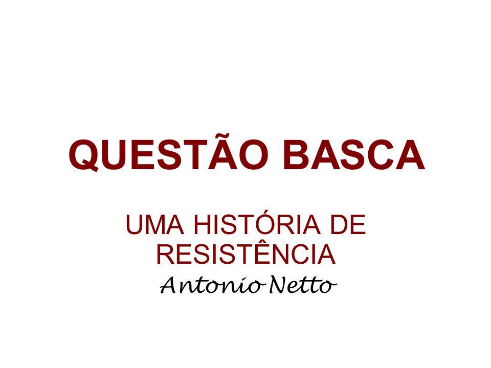 UMA HISTÓRIA DE RESISTÊNCIA Antonio Netto