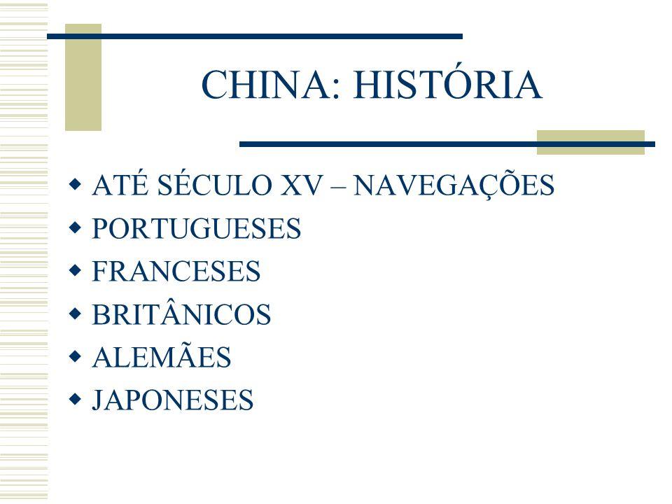 CHINA: HISTÓRIA ATÉ SÉCULO XV – NAVEGAÇÕES PORTUGUESES FRANCESES