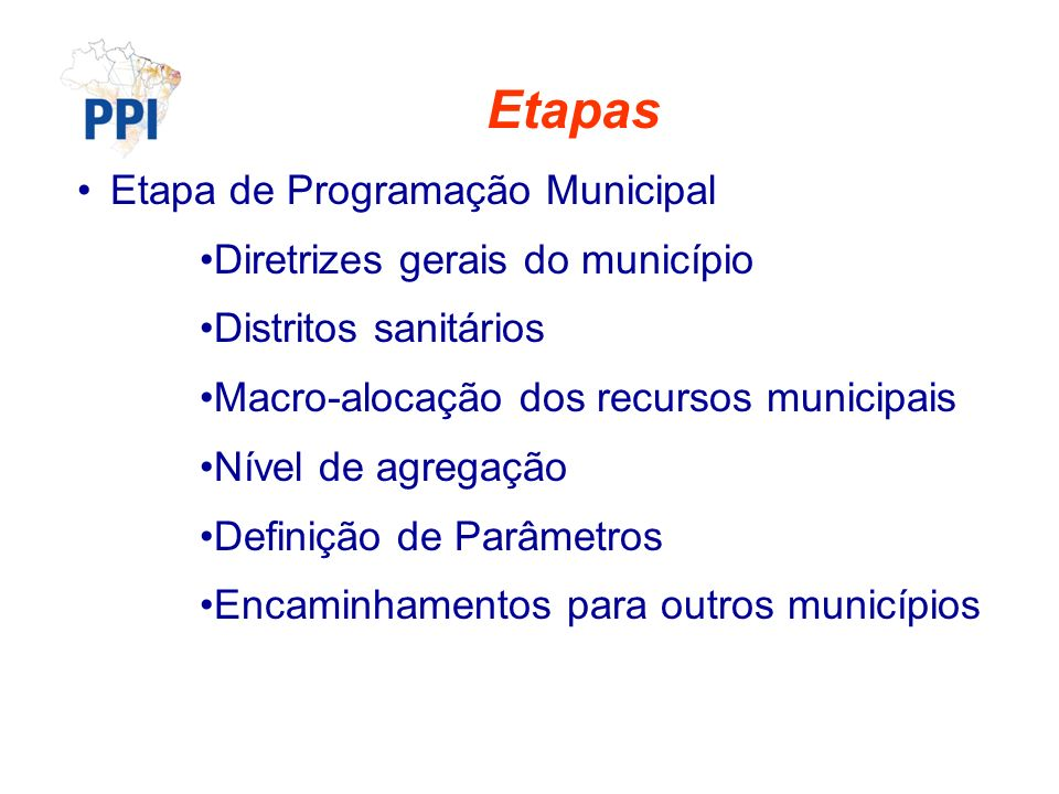 Etapas Etapa de Programação Municipal Diretrizes gerais do município
