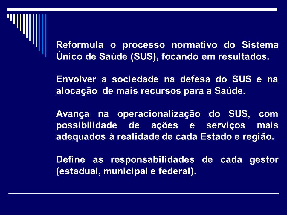 Reformula o processo normativo do Sistema Único de Saúde (SUS), focando em resultados.