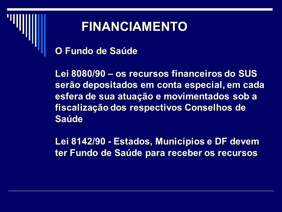 FINANCIAMENTO O Fundo de Saúde