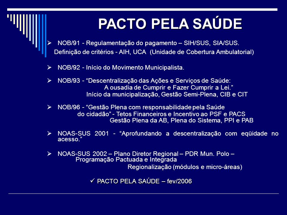 PACTO PELA SAÚDE NOB/91 - Regulamentação do pagamento – SIH/SUS, SIA/SUS. Definição de critérios - AIH, UCA (Unidade de Cobertura Ambulatorial)