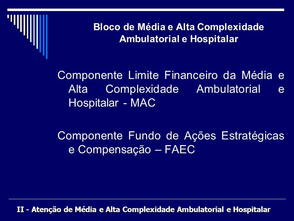 Bloco de Média e Alta Complexidade Ambulatorial e Hospitalar