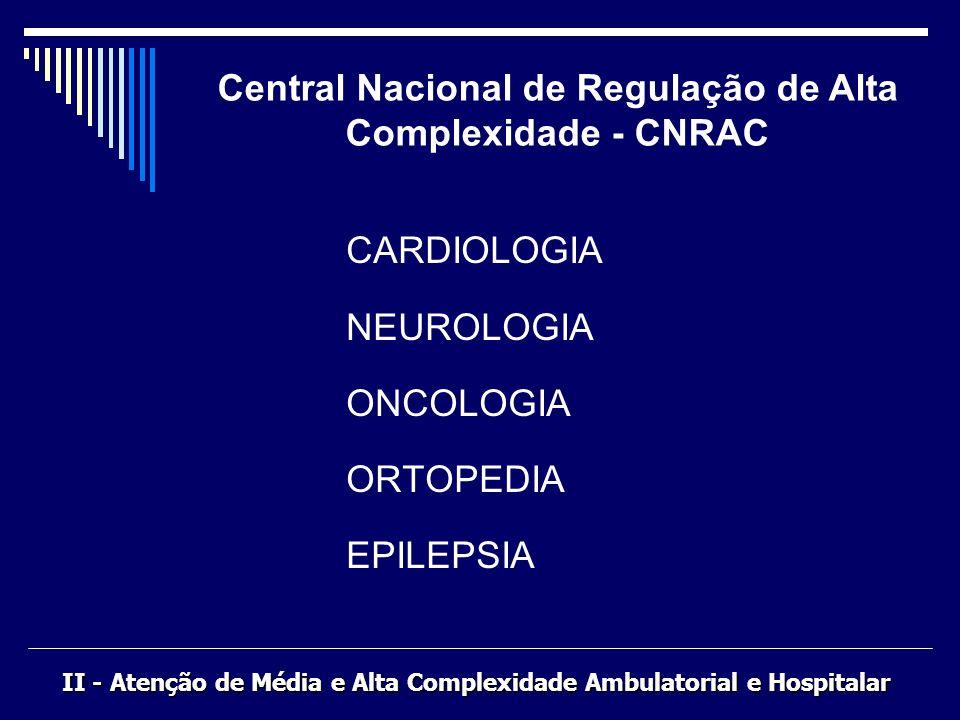 Central Nacional de Regulação de Alta Complexidade - CNRAC