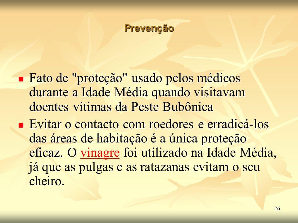 Prevenção Fato de proteção usado pelos médicos durante a Idade Média quando visitavam doentes vítimas da Peste Bubônica.