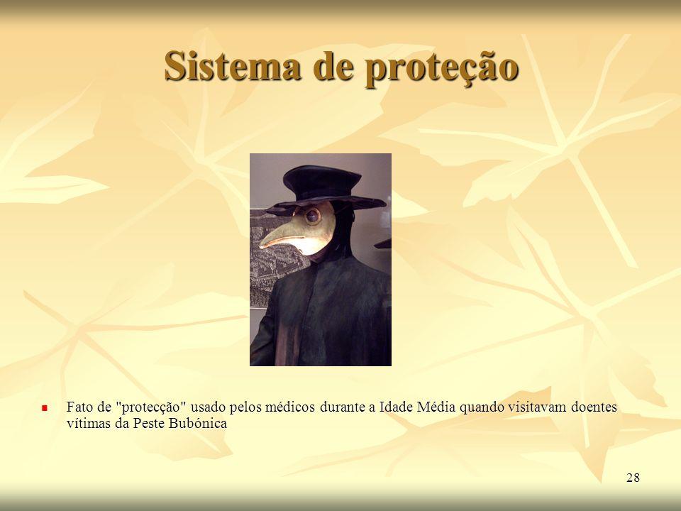 Sistema de proteção Fato de protecção usado pelos médicos durante a Idade Média quando visitavam doentes vítimas da Peste Bubónica.