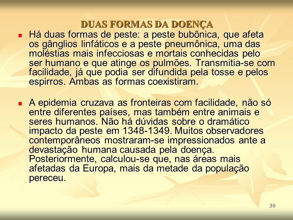 DUAS FORMAS DA DOENÇA