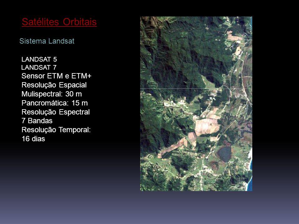 Satélites Orbitais Sistema Landsat LANDSAT 5 Sensor ETM e ETM+